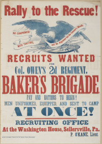 Rally to the Rescue! Recruits Wanted for Col. Owen's 2d Regiment, Baker's Brigade. Philadelphia: King & Baird, 1861. Color relief print.
