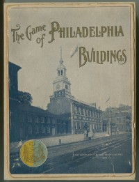 Mary S. Holmes.The Game of Philadelphia Buildings. Philadelphia: The Billstein Company, 1899.