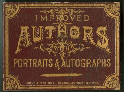 McLoughlin Bros. Improved Authors with Portraits & Autographs. New York, 1889. Gift of Clarence Wolf.