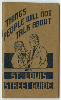 National Medical Institute. Things People Will Not Talk About and St. Louis Street Guide. St. Louis, 1937.