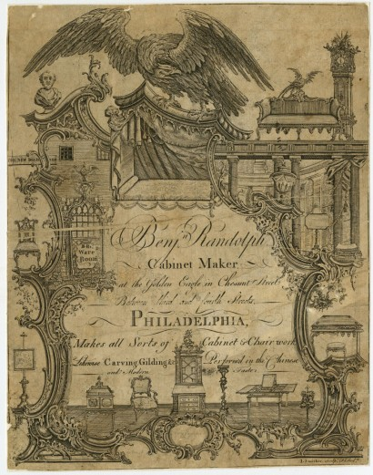 James Smither. Benjn. Randolph Cabinet Maker, at the Golden Eagle in Chesnut Street between Third and Fourth Streets. Philadelphia. Philadelphia, 1769. Engraving.